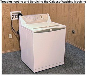 Troubleshooting and Servicing The Calypso Washing Machine